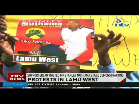 Supporters of ousted Lamu West MP Stanley Muthama stage demonstrations