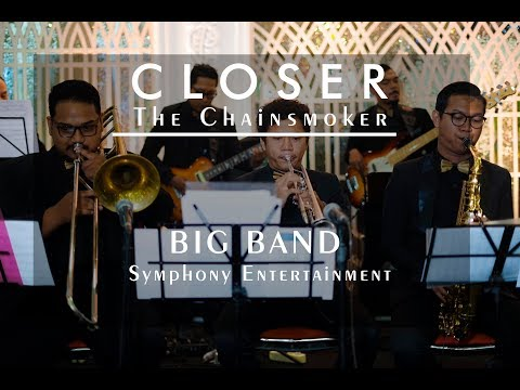 Closer - The Chainsmoker (Big Band) Symphony Entertainment Surabaya
