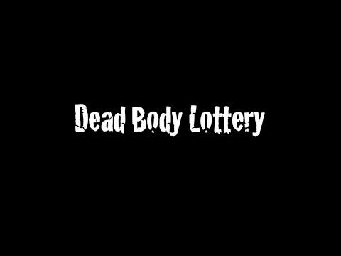 Dead Body Lottery