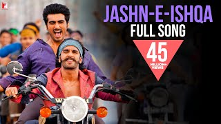 Jashn-e-Ishqa (Full Video Song) | Gunday