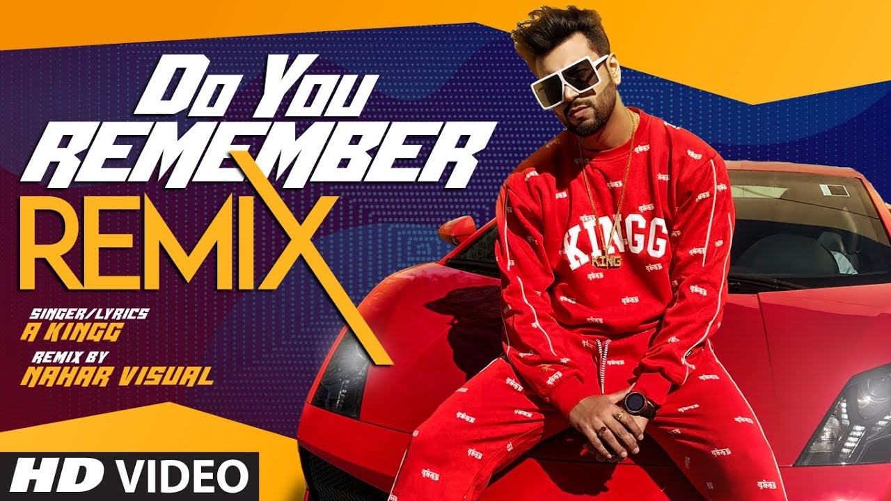 Do You Remember - Remix | A Kingg | Nahar Visual | Latest Punjabi Song