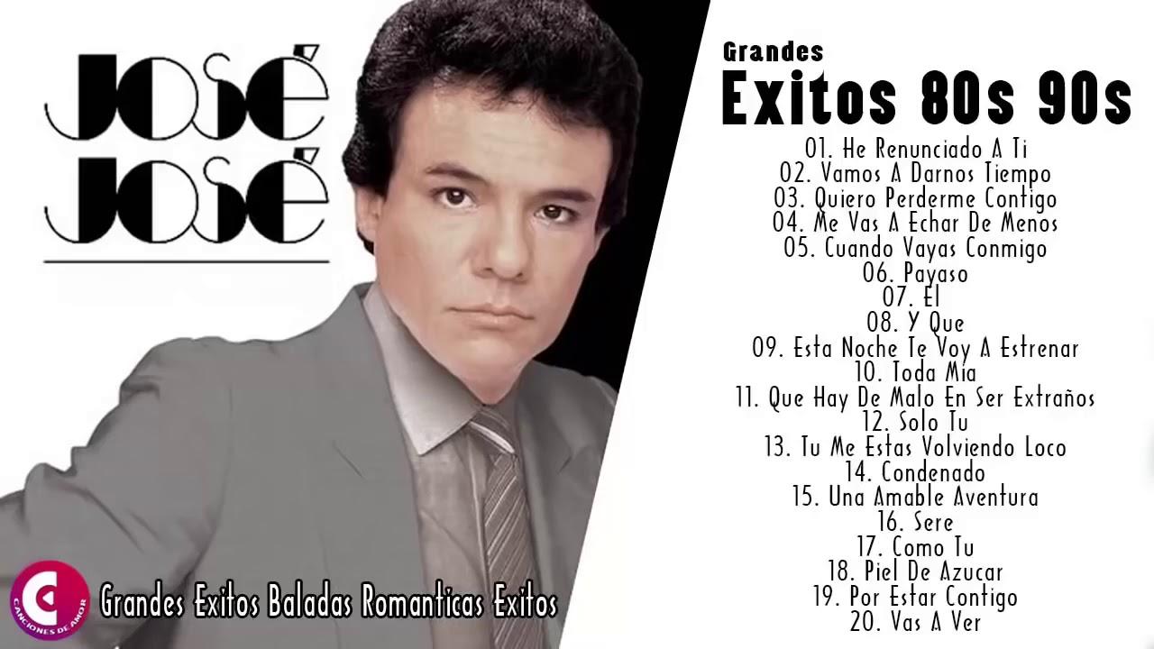 Jose Jose 80s 90s Grandes Exitos Baladas Romanticas Exitos Exitos Sus Mejores Youtube