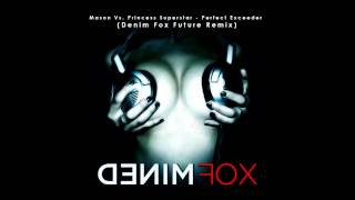 Mason vs. Princess Superstar - Perfect (Exceeder) (Denim Fox Future Remix)