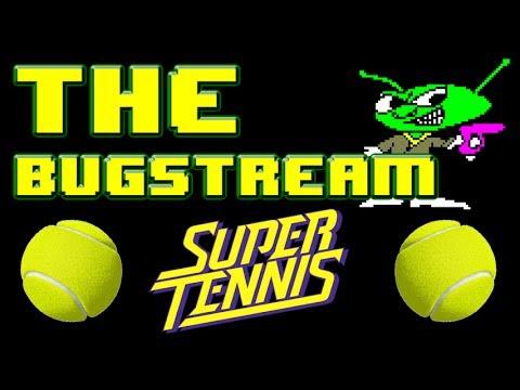 The BugStream Ep4 - Super Tennis [Super Nintendo]