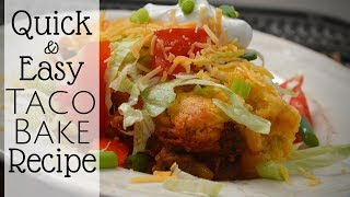 Fast and Easy Dinner I Dinner Idea I How to make a Taco Bake