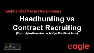 Headhunting vs Recruiting