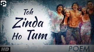 Toh Zinda Ho Tum! - Poem IV (Zindagi Na Milegi Dobara) SP Creations