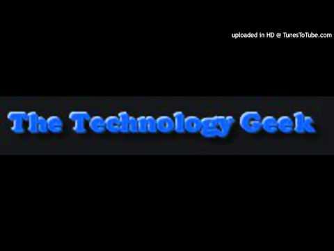 The Technology Geek Episode 20