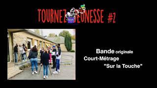 """Bande Originale du Court-Métrage """"Sur la touche"""" - Tournez Jeunesse #2"""