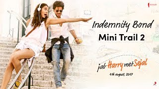 Indemnity Bond | Mini Trail 2 |  Jab Harry Met Sejal | Releasing Aug 4
