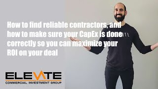 Find reliable Contractors, & make sure your CapEx is done correctly so you can maximize your ROI