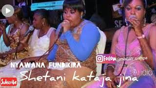 Taarab: Nyawana fundikira - Shetani kataja Jina . Audio