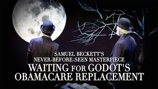 Waiting For Godot's Obamacare Replacement Starring Patrick Stewart
