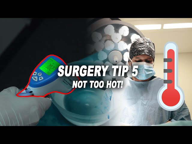 SURGERY TIP 8: NOT TOO HOT OR TOO COLD!!! Getting lavage JUST RIGHT!