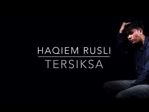 Haqiem Rusli - Tersiksa (Lirik)