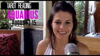 Aquarius Tarot Reading for Love, Money and Spiritual Growth from August 1-15, 2017
