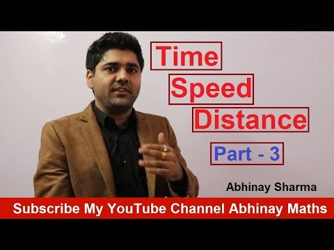 Time Speed Distance Part 3 By Abhinay Sharma ( Abhinay Maths )