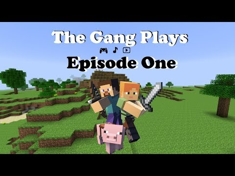 """The Gang Plays - Minecraft: Epsiode 1 """"The Rage Begins"""""""
