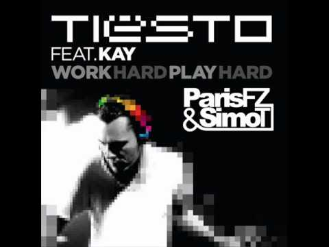 Tiesto Feat. Kay - Work Hard, Play Hard (Paris FZ & Simo T Remix)