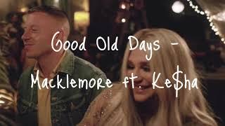 Good Old Days - Macklemore ft. Ke$ha (lyrics)