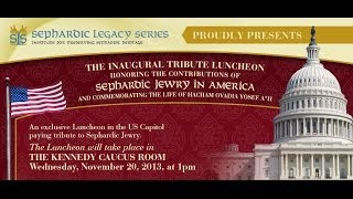 Full Length Video of The Inaugural Tribute Luncheon Honoring Sephardic Jewry