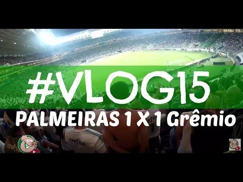 PALMEIRAS 1 X 1 Grêmio - TV Alviverde- #Vlog15 - COPA DO BRASIL 2016