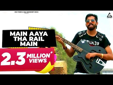 NEW MOST POPULAR HARYANVI SONG 2018 | MAIN AAYA THA RAIL MAIN | MASOOM SHARMA | RANJHA MUSIC