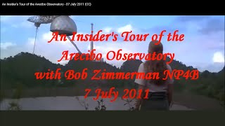 An Insider's Tour of the Arecibo Observatory - 07 July 2011 (CC)