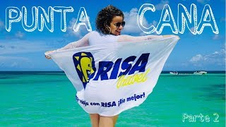 PUNTA CANA / PARTE 2 / DANIELA DARLIN / RISA TRAVEL
