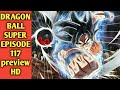 Dragon Ball Super ball Episode 117 English Subbed HD