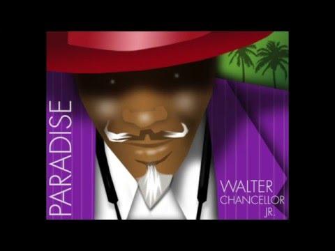 "Walter Chancellor Jrs Single ""Paradise"""