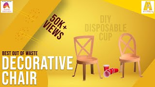 DIY : Disposable Cup - Decorative Chair | Children Art & Craft | Best Out Of Waste