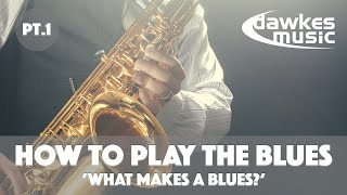 How To Play The Blues - Lesson 1 | What Makes a Blues?