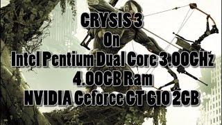 Crysis 3 on Geforce GT 610 2GB//4 GB Ram//Intel Pentium Dual Core E5700 3.00GHz