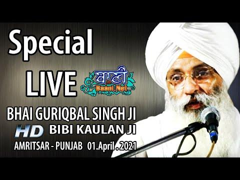 Exclusive-Live-Now-Bhai-Guriqbal-Singh-Ji-Bibi-Kaulan-Wale-From-Amritsar-01-April-2021