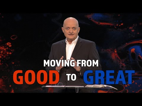 Moving from Good to Great