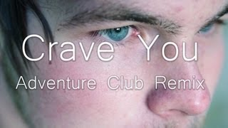 Скачать Crave You Adventure Club Remix Fan Made Music Video