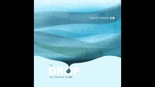 The Drop That Contained The Sea: Complete Album (Christopher Tin)