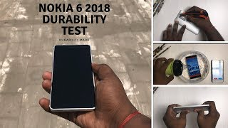 Nokia 6.1 2018 - Durability Test -Screen test,Scratch test,Flame Test,Water test,Bend test,drop test