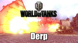 World of Tanks - Derp