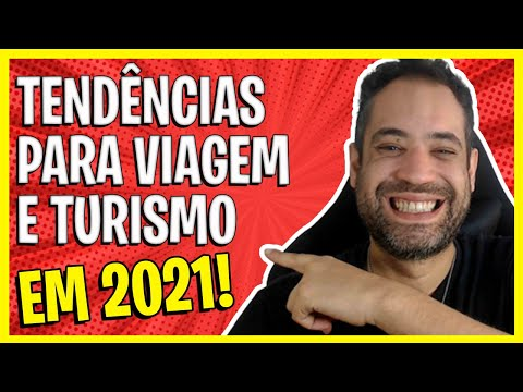 TOP 5 TENDÊNCIAS PARA VIAGEM E TURISMO EM 2021! GUIA COMPLETO!