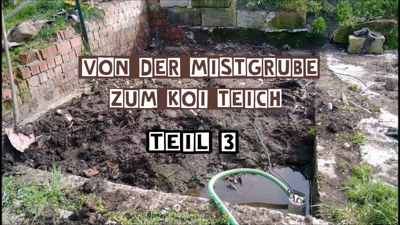 koiteich selber bauen: von der mistgrube zum koiteich [teil 3] - youtube