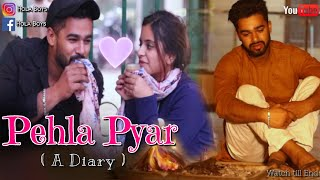 Pehla Pyar (A DIARY ) - Hola Boy's | AAZAM | Unexpected Twist | Best love Story of 2018