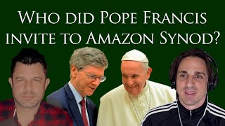 Who did Pope Francis Invite to Amazon Synod? (Dr Taylor Marshall #307)