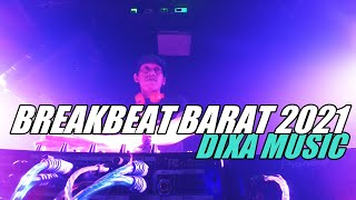 BREAKBEAT BARAT 2021 (DIXA MUSIC)