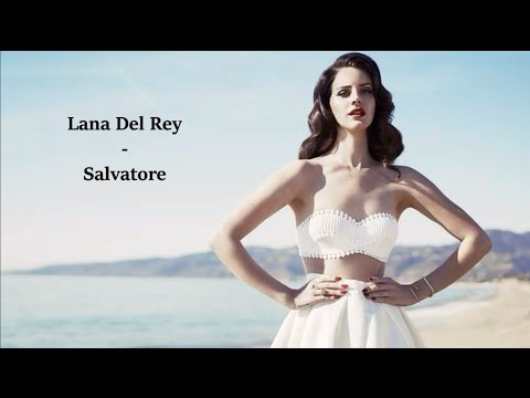 Lana Del Rey - Salvatore [Lyrics]