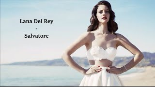 Lana Del Rey - Salvatore [Lyrics]