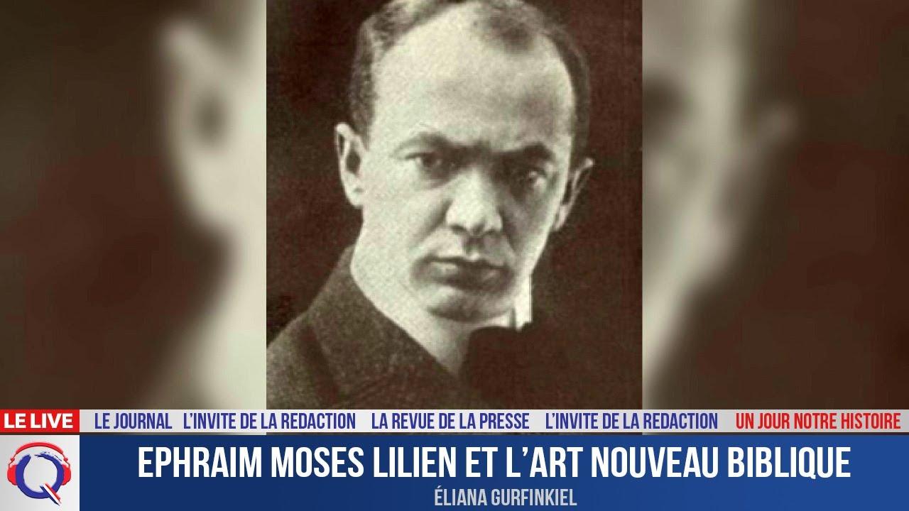 Ephraim Moses Lilien et l'art nouveau biblique - Un jour notre Histoire du 22 aout 2021