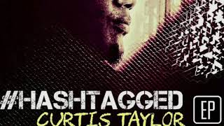 Curtis Taylor & #HASHTAGGED LIVE (short promo)