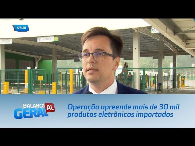 Operação apreende mais de 30 mil produtos eletrônicos importados